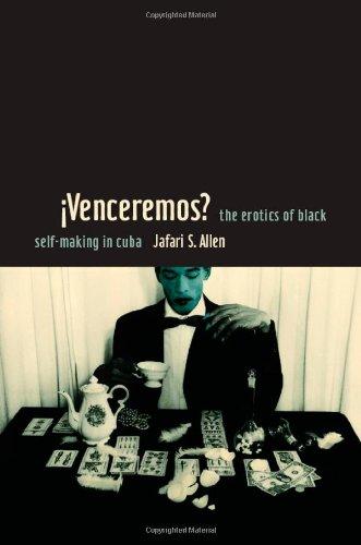 Venceremos? The Erotics of Black Self-Making in Cuba  2011 edition cover