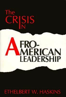 Crisis in Afro-American Leadership  N/A 9780879754501 Front Cover
