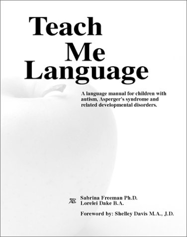 Teach Me Language A Language Manual for Children with Autism, Asperger's Syndrome and Related Developmental Disorders 2nd 1997 edition cover