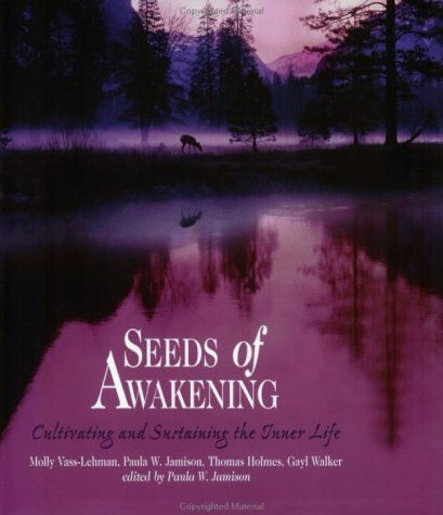 Seeds of Awakening : Cultivating and Sustaining the Inner Life 1st 2001 edition cover