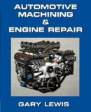 Engine Service : Automotive Machining and Engine Repair 3rd 2001 (Revised) 9780978741501 Front Cover