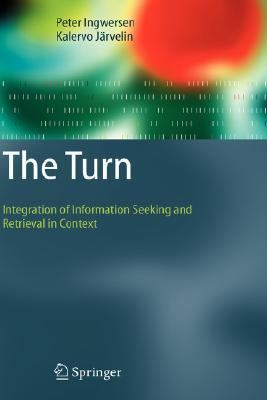 Turn Integration of Information Seeking and Retrieval in Context  2005 9781402038501 Front Cover