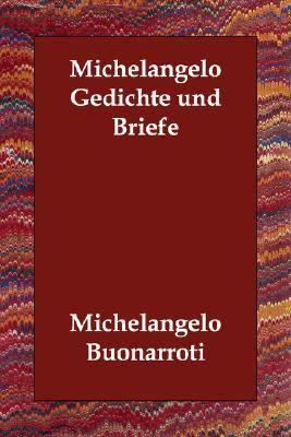 Michelangelo Gedichte und Briefe N/A 9781406832501 Front Cover