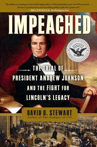 Impeached The Trial of President Andrew Johnson and the Fight for Lincoln's Legacy N/A edition cover