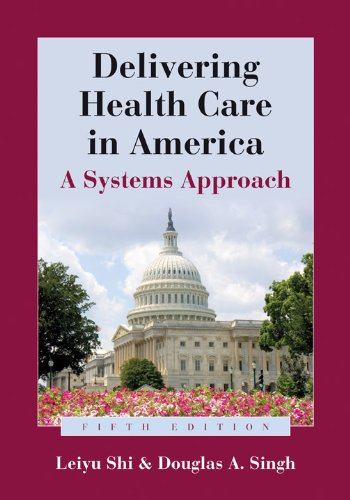Delivering Health Care in America A Systems Approach 5th 2012 edition cover