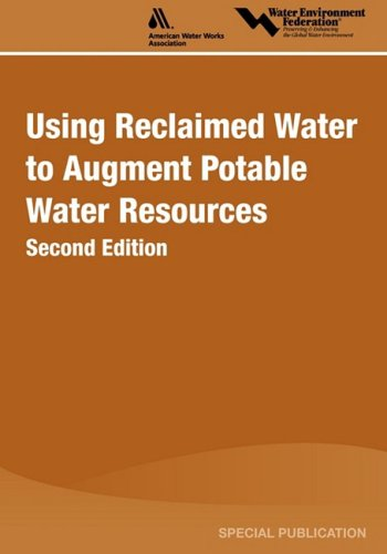 Using Reclaimed Water to Augment Potable Water Resources A Special Publication 2nd 2008 (Revised) 9781572782501 Front Cover