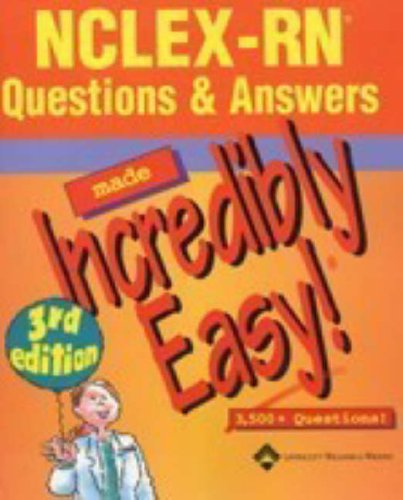 NCLEX-RN� Questions and Answers Made Incredibly Easy! 3,500 + Questions! 3rd 2005 (Revised) edition cover