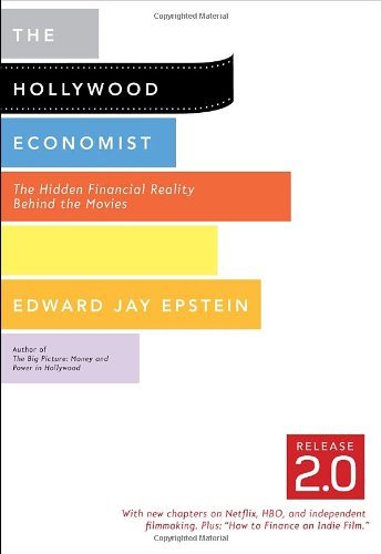 Hollywood Economist 2. 0 The Hidden Financial Reality Behind the Movies 2nd 2012 edition cover
