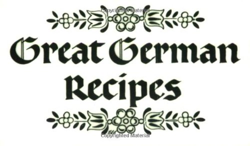 Great German Recipes  1988 9781932043501 Front Cover