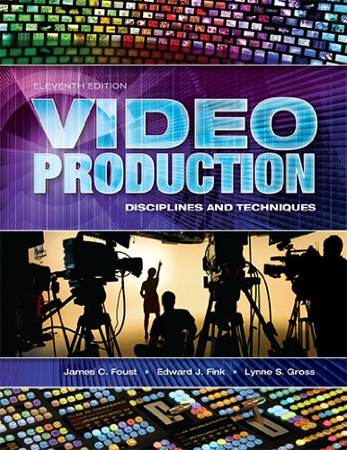 Video Production: Disciplines and Techniques  2012 edition cover