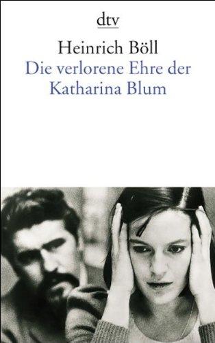 Die verlorene Ehre der Katharina Blum oder: Wie Gewalt entstehen und wohin sie f�hren kann   1995 edition cover