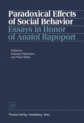 Paradoxical Effects of Social Behavior Essays in Honor of Anatol Rapoport  1986 9783790803501 Front Cover