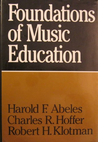 Foundations of Music Education 1st 1984 9780028700502 Front Cover