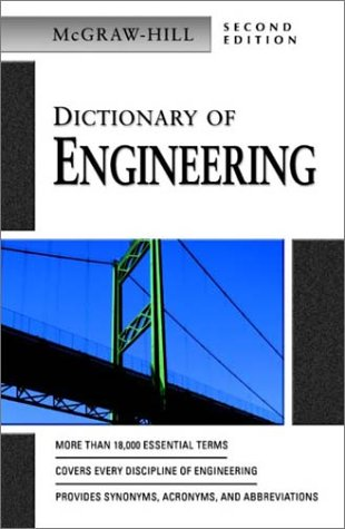 Dictionary of Engineering  2nd 2003 (Revised) 9780071410502 Front Cover