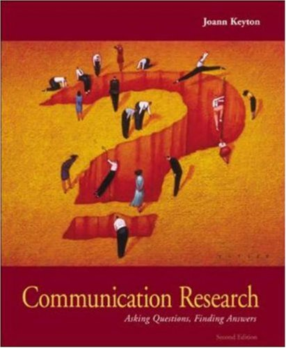 Communication Research Asking Questions, Finding Answers 2nd 2006 (Revised) edition cover