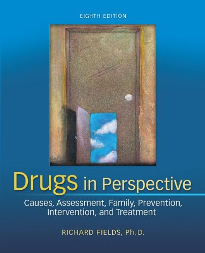 Drugs in Perspective Causes, Assessment, Family, Prevention, Intervention, and Treatment 8th 2013 9780078028502 Front Cover