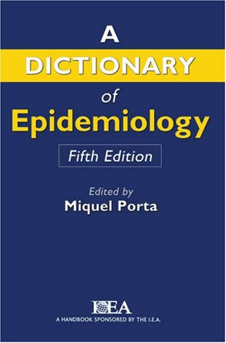 Dictionary of Epidemiology  5th 2008 edition cover