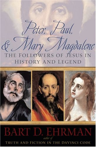 Peter, Paul, and Mary Magdalene The Followers of Jesus in History and Legend  2008 edition cover