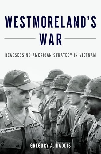 Westmoreland's War Reassessing American Strategy in Vietnam  2014 9780199316502 Front Cover