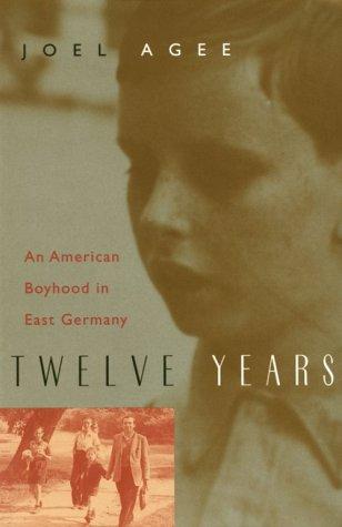 Twelve Years An American Boyhood in East Germany  2000 9780226010502 Front Cover