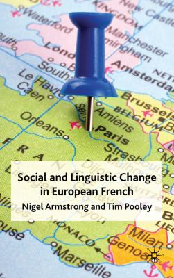 Social and Linguistic Change in European French   2010 9780230219502 Front Cover