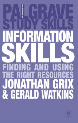 Information Skills Finding and Using the Right Resources  2010 9780230222502 Front Cover
