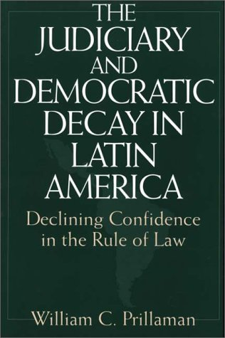 Judiciary and Democratic Decay in Latin America Declining Confidence in the Rule of Law N/A edition cover