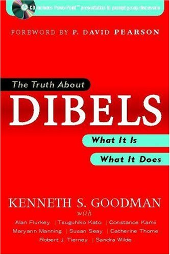 Truth about Dibels What It Is - What It Does  2006 edition cover