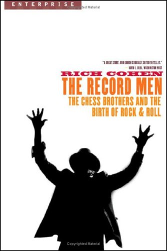 Record Men The Chess Brothers and the Birth of Rock and Roll N/A edition cover