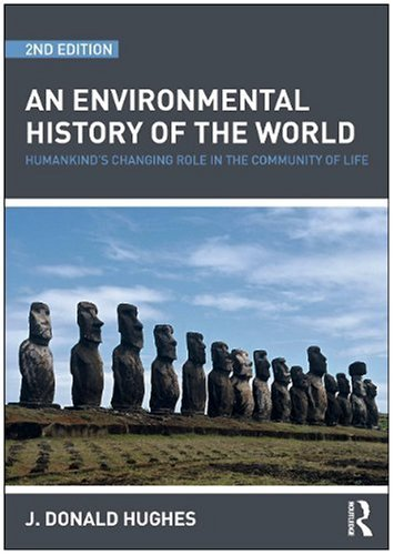 Environmental History of the World Humankind's Changing Role in the Community of Life 2nd 2009 9780415481502 Front Cover