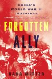 Forgotten Ally China's World War II, 1937 - 1945  2013 edition cover