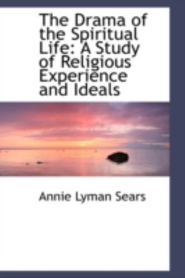 The Drama of the Spiritual Life: A Study of Religious Experience and Ideals  2008 edition cover