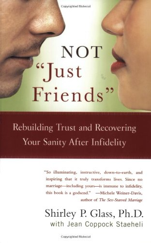NOT Just Friends Rebuilding Trust and Recovering Your Sanity after Infidelity  2004 9780743225502 Front Cover