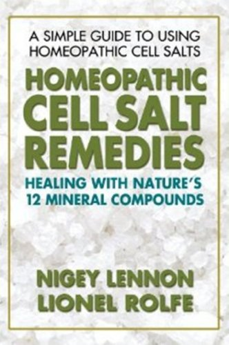 Homeopathic Cell Salt Remedies Healing with Nature's Twelve Mineral Compounds  2004 9780757002502 Front Cover