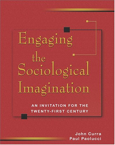 Engaging the Sociological Imagination : An Invitation for the Twenty-First Century N/A 9780757510502 Front Cover