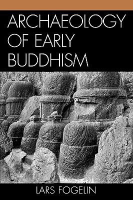 Archaeology of Early Buddhism   2005 9780759107502 Front Cover