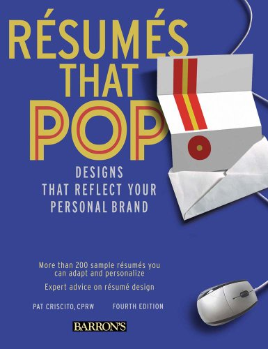 Resumes That Pop! Designs That Reflect Your Personal Brand 4th 2011 (Revised) edition cover