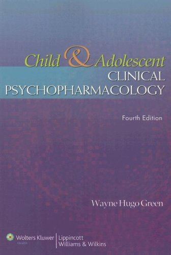 Child and Adolescent Clinical Psychopharmacology  4th 2007 (Revised) 9780781759502 Front Cover