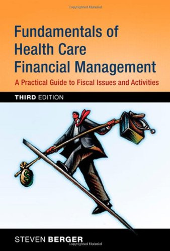 Fundamentals of Health Care Financial Management A Practical Guide to Fiscal Issues and Activities 3rd 2008 edition cover