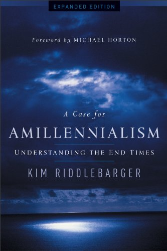 Case for Amillennialism Understanding the End Times Expurgated edition cover