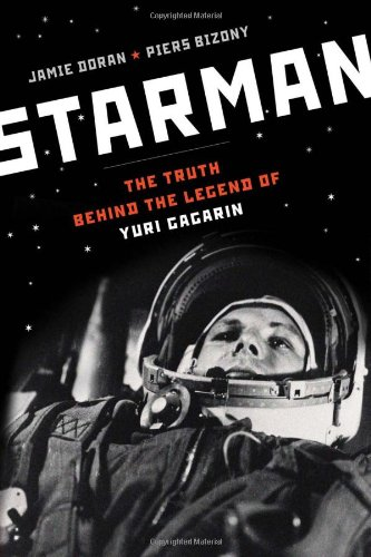 Starman The Truth Behind the Legend of Yuri Gagarin N/A edition cover
