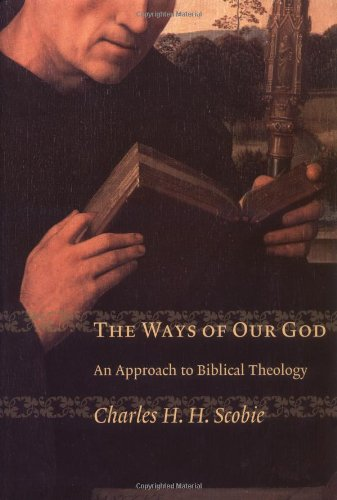 Ways of Our God An Approach to Biblical Theology  2002 edition cover