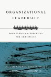 Organizational Leadership Foundations and Practices for Christians  2014 edition cover