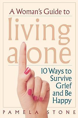Woman's Guide to Living Alone 10 Ways to Survive Grief and Be Happy  2001 9780878332502 Front Cover