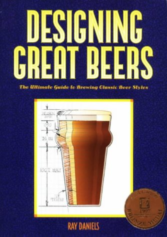 Designing Great Beers The Ultimate Guide to Brewing Classic Beer Styles N/A edition cover