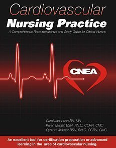 Cardiovascular Nursing Practice : A Comprehensive Resource Manual and Study Guide for Clinical Nurses N/A 9780978504502 Front Cover