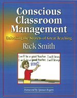 Conscious Classroom Management Unlocking the Secrets of Great Teaching  2004 edition cover