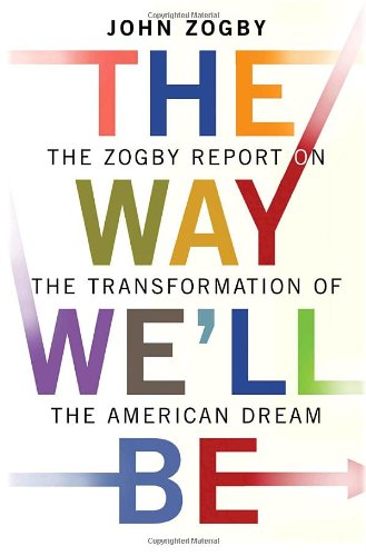 Way We'll Be The Zogby Report on the Transformation of the American Dream  2008 edition cover
