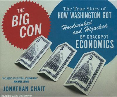 The Big Con: The True Story of How Washington Got Hoodwinked and Hijacked by Crackpot Economics  2007 edition cover