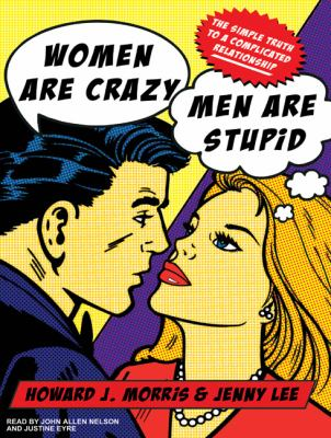 Women Are Crazy, Men Are Stupid: The Simple Truth to a Complicated Relationship  2009 edition cover